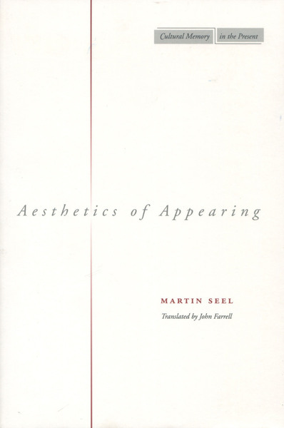 Cover of Aesthetics of Appearing by Martin Seel, Translated by John Farrell