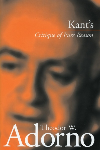 Cover of Kant's 'Critique of Pure Reason' by Theodor W. Adorno Edited by Rolf Tiedemann Translated by Rodney Livingstone