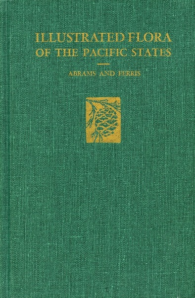 Cover of Illustrated Flora of the Pacific States by LeRoy Abrams and Roxana Stinchfield Ferris