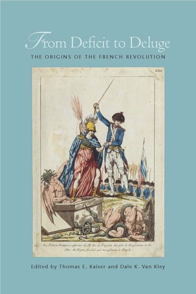 from deficit to deluge the origins of the french revolution