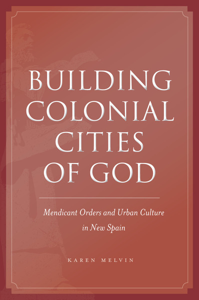 Cover of Building Colonial Cities of God by Karen Melvin