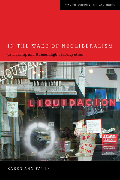 Cover of In the Wake of Neoliberalism by Karen Ann Faulk