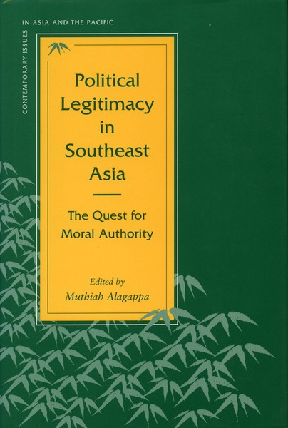 Cover of Political Legitimacy in Southeast Asia by Edited by Muthiah Alagappa