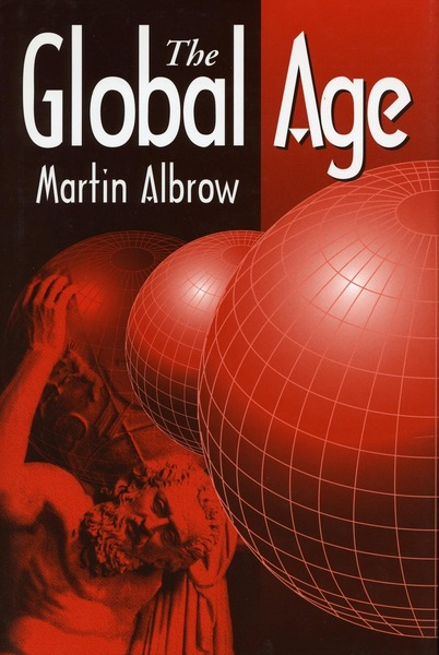 Cover of The Global Age by Martin Albrow
