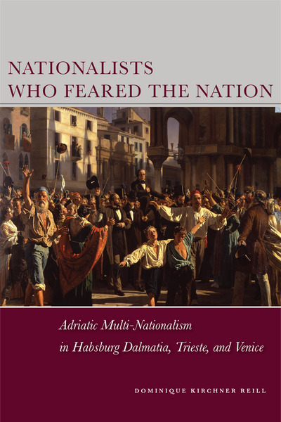 Cover of Nationalists Who Feared the Nation by Dominique Kirchner Reill