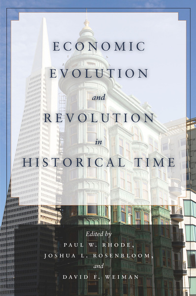 Cover of Economic Evolution and Revolution in Historical Time by Edited by Paul W. Rhode, Joshua L. Rosenbloom, and David F. Weiman