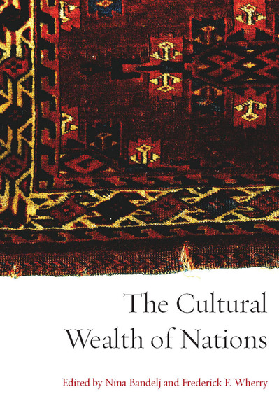 Cover of The Cultural Wealth of Nations by Edited by Nina Bandelj and Frederick F. Wherry