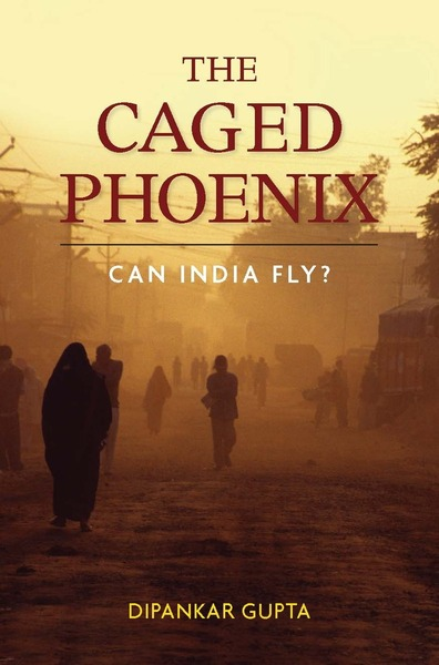 Cover of The Caged Phoenix by Dipankar Gupta