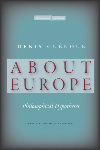 Cover of About Europe by Denis Guénoun Translated by Christine Irizarry