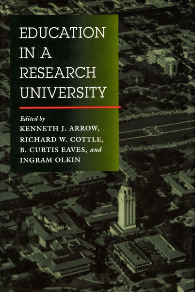 Cover of Education in a Research University by Edited by Kenneth J. Arrow, Richard W. Cottle, B. Curtis Eaves, and Ingram Olkin