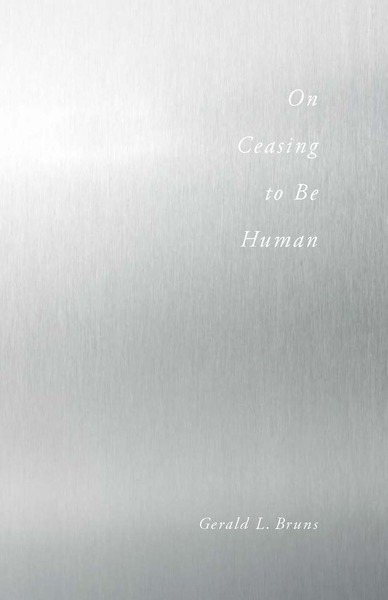 Cover of On Ceasing to Be Human by Gerald L. Bruns