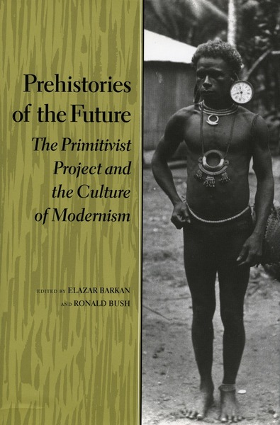 Cover of Prehistories of the Future by Edited by Elazar Barkan and Ronald Bush