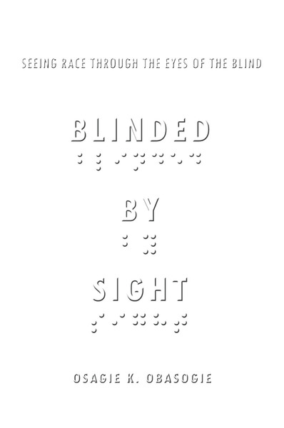 Cover of Blinded by Sight by Osagie K. Obasogie