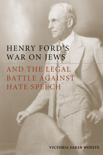 Henry Ford's War on Jews and the Legal Battle Against Hate