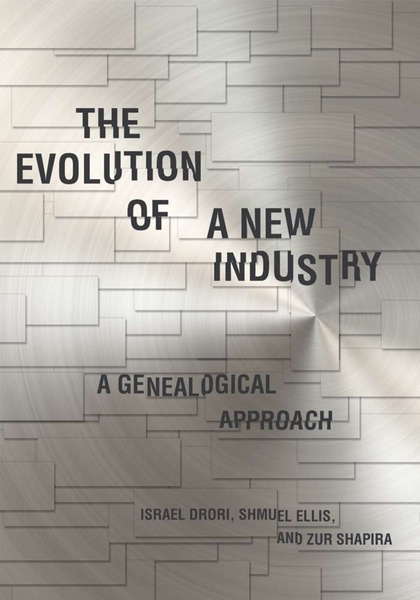 Cover of The Evolution of a New Industry by Israel Drori, Shmuel Ellis, and Zur Shapira
