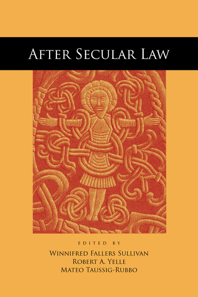 Cover of After Secular Law by Edited by Winnifred Fallers Sullivan, Robert A. Yelle, and Mateo Taussig-Rubbo