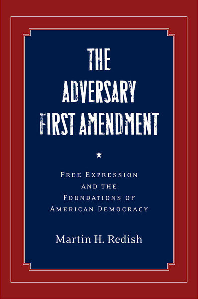 Cover of The Adversary First Amendment by Martin H. Redish