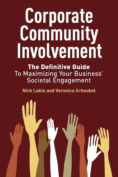 Cover of Corporate Community Involvement by Nick Lakin and Veronica Scheubel