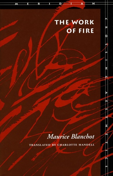 Cover of The Work of Fire by Maurice Blanchot Translated by Charlotte Mandell