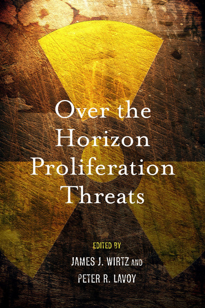 Cover of Over the Horizon Proliferation Threats by Edited by James J. Wirtz and Peter R. Lavoy