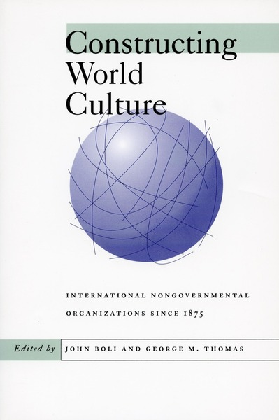 Cover of Constructing World Culture by Edited by John Boli and George M. Thomas