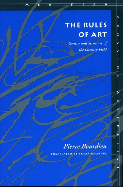 Cover of The Rules of Art by Pierre Bourdieu Translated by Susan Emanuel