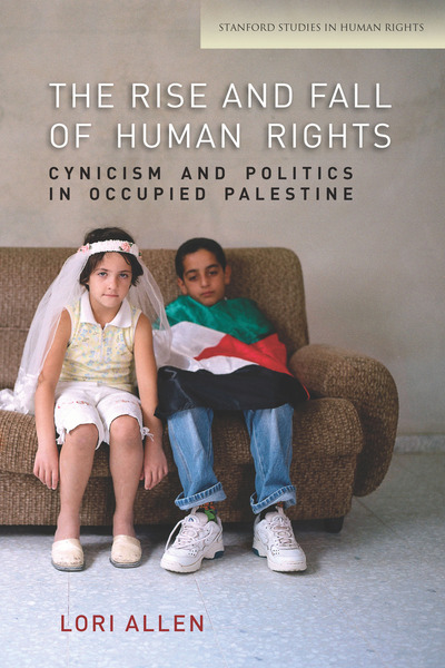 Cover of The Rise and Fall of Human Rights by Lori Allen
