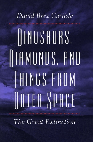 Cover of Dinosaurs, Diamonds, and Things from Outer Space by David Brez Carlisle