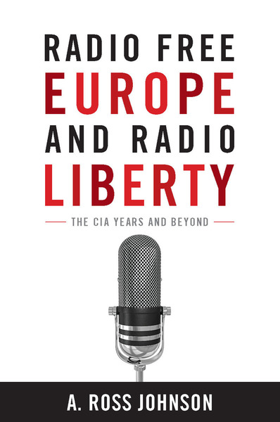 Cover of Radio Free Europe and Radio Liberty by A. Ross Johnson
