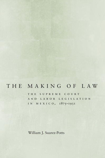 Cover of The Making of Law by William J. Suarez-Potts