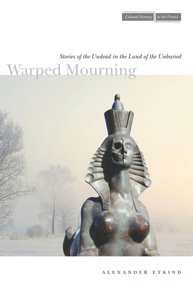 Cover of Warped Mourning by Alexander Etkind