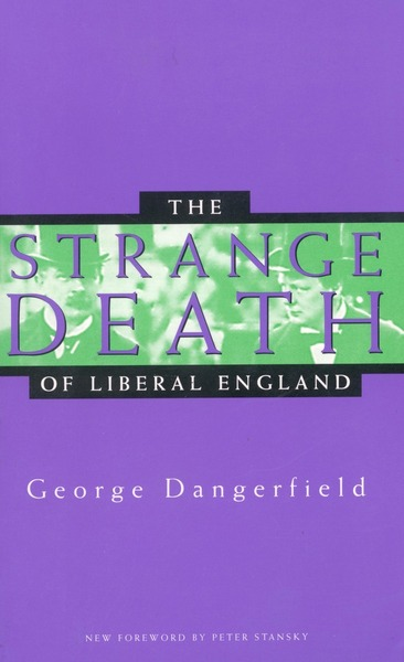 Cover of The Strange Death of Liberal England by George Dangerfield  New Foreword by Peter Stansky