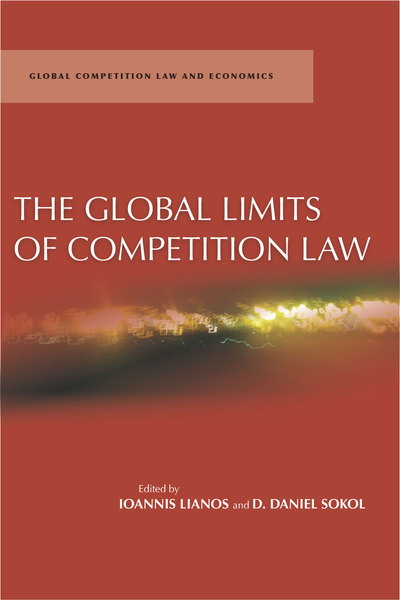 Cover of The Global Limits of Competition Law by Edited by Ioannis Lianos and D. Daniel Sokol