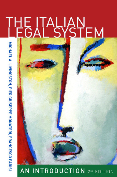 Cover of The Italian Legal System by Michael A. Livingston, Pier Giuseppe Montaneri, and Francesco Parisi