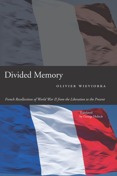 Cover of Divided Memory by Olivier Wieviorka Translated by George Holoch