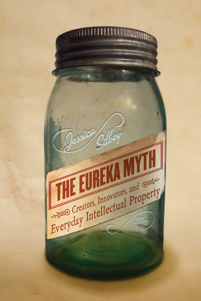 Cover of The Eureka Myth by Jessica Silbey