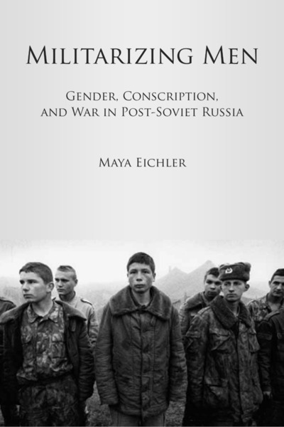 Cover of Militarizing Men by Maya Eichler