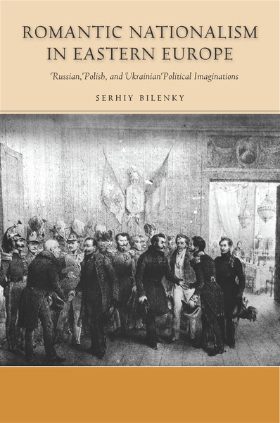 Cover of Romantic Nationalism in Eastern Europe by Serhiy Bilenky