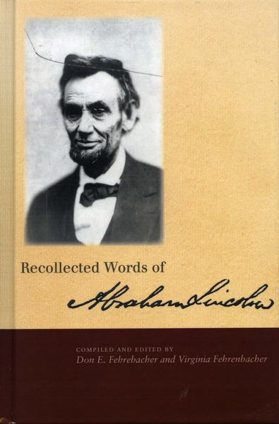 Cover of Recollected Words of Abraham Lincoln by Compiled and Edited by Don E. Fehrenbacher and Virginia Fehrenbacher
