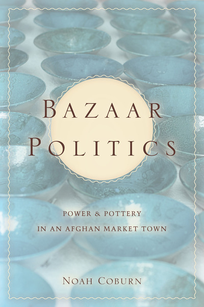Cover of Bazaar Politics by Noah Coburn