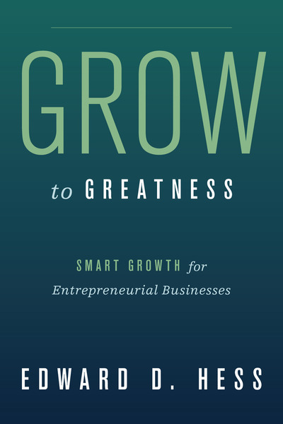 Cover of Grow to Greatness by Edward D. Hess