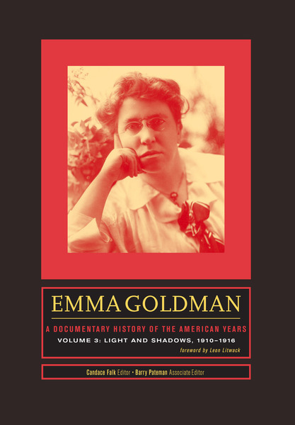 Cover of Emma Goldman: A Documentary History of the American Years, Volume 3 by Candace Falk, Editor. Barry Pateman, Associate Editor