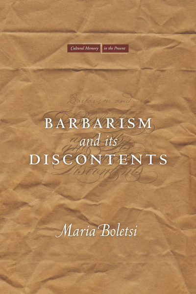 Cover of Barbarism and Its Discontents by Maria Boletsi