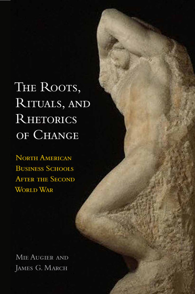 Cover of The Roots, Rituals, and Rhetorics of Change by Mie Augier and James G. March