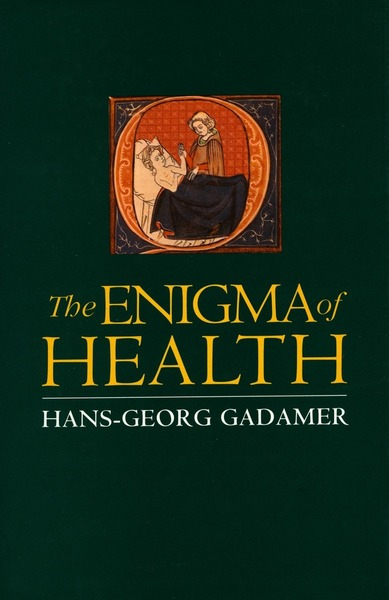 Cover of The Enigma of Health by Hans-Georg Gadamer, translated by Jason Gaiger and Nicholas Walker