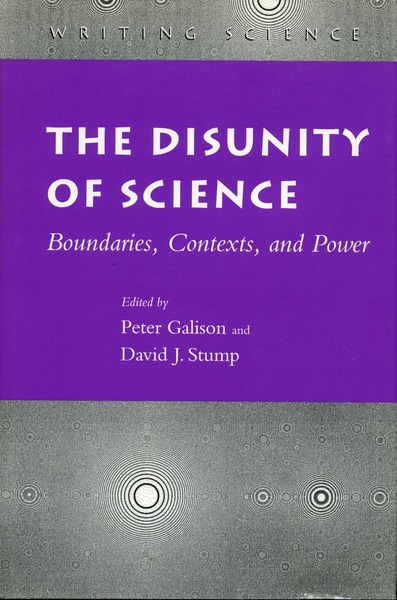 Cover of The Disunity of Science by Edited by Peter Galison and David J. Stump