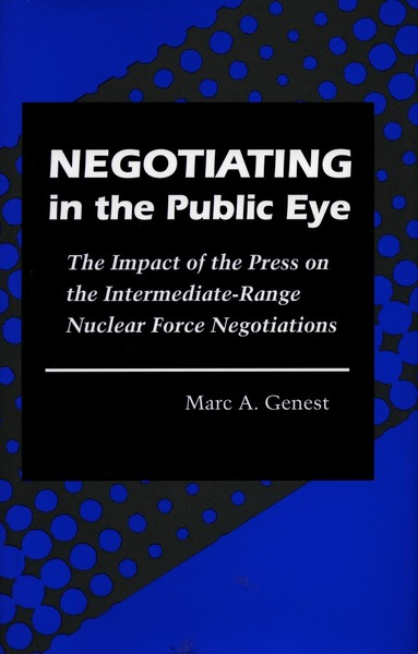 Cover of Negotiating in the Public Eye by Marc A. Genest