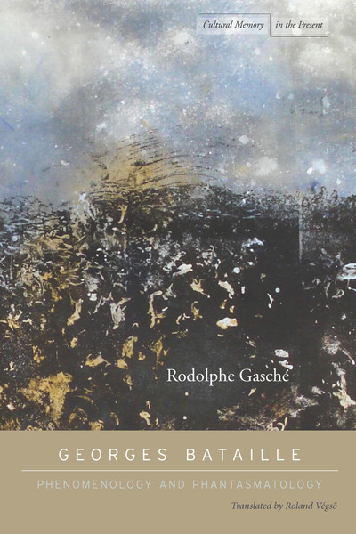Cover of Georges Bataille by Rodolphe Gasché Translated by Roland Végső