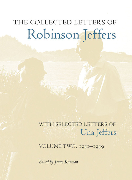 Cover of The Collected Letters of Robinson Jeffers, with Selected Letters of Una Jeffers by Edited by James Karman