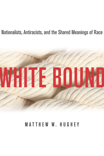 Cover of White Bound by Matthew W. Hughey